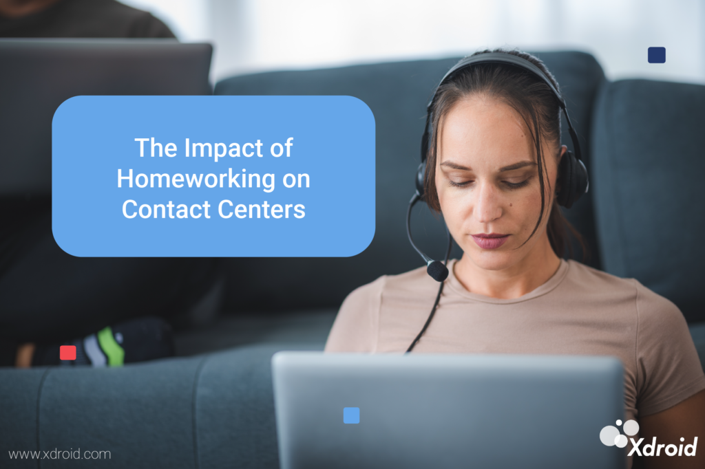 Impact of homeworking contact centers